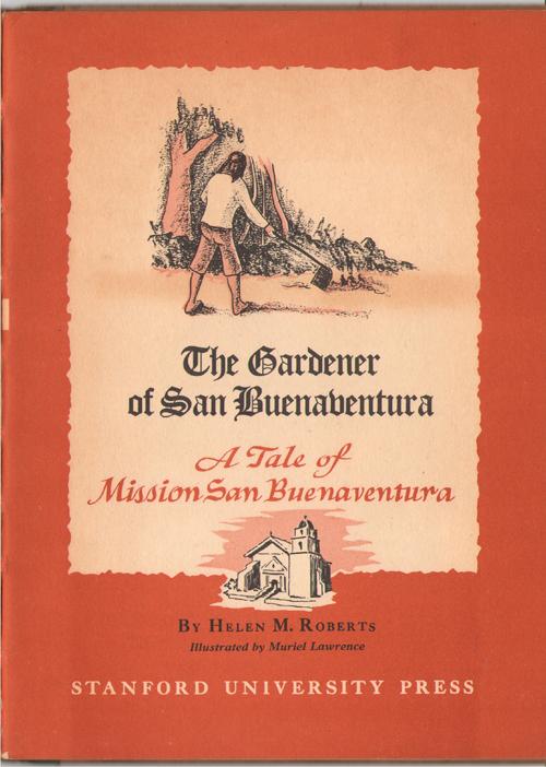 The Gardener of San Buenaventura., Roberts, Helen M.
