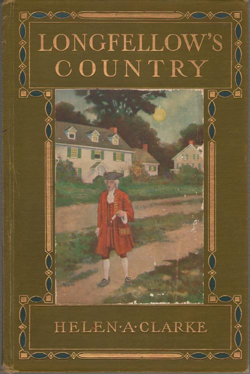 Longfellow's Country, Clarke, Helen Archibald