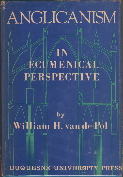Anglicanism in Ecumenical Perspective, Van De Pol, William