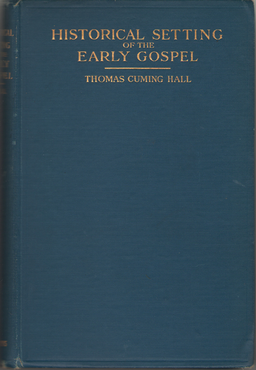 The Historical Setting of the Early Gospel, Hall, Thomas Cumming
