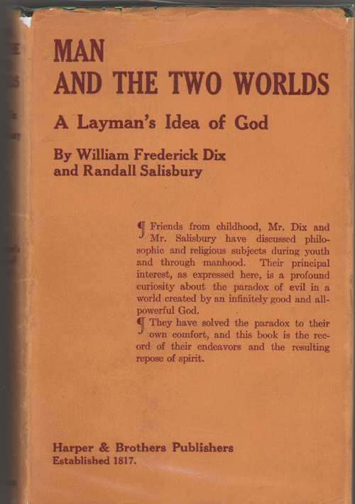 Man And The Two Worlds A Layman's Idea of God, Dix, William Frederick ; Salisbury, Randall