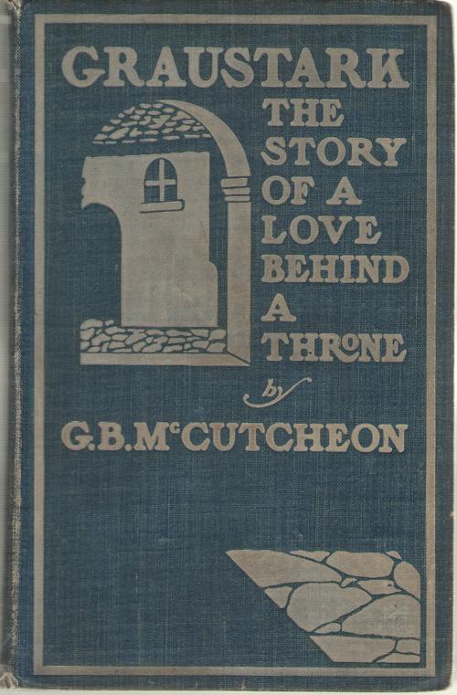 Graustark The Story of a Love Behind a Throne, McCutcheon, George Barr