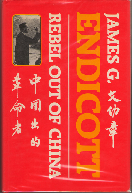Image for James G. Endicott  Rebel Out of China