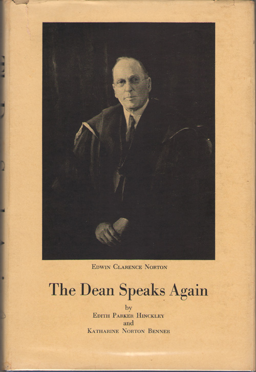The Dean Speaks Again Giving Hitherto Unpublished Excerpts from Personal Papers, Diaries, and Letters: Together with Portions of Previously Published Speeches, Norton, Edwin Clarence
