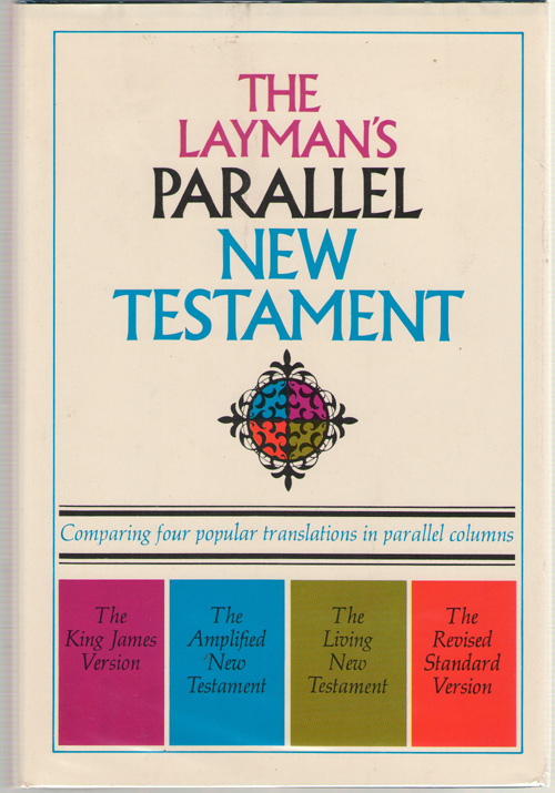 The Layman's Parallel New Testament, No Author Noted