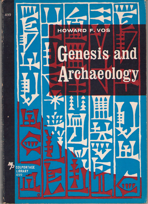 Genesis And Archaeology, Vos, Howard F.