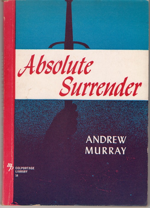 Absolute Surrender And Other Addresses, Murray, Andrew