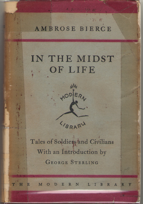 In the Midst of Life  Tales of Soldiers and Civilians, Bierce, Ambrose & George Sterling (Introduction)
