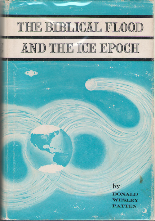 The Biblical Flood And The Ice Epoch, Patten, Donald Wesley