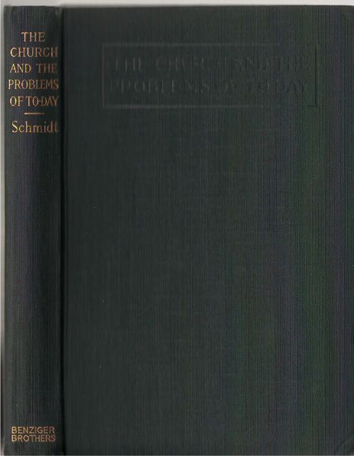 The Church And The Problems Of To-day, Schmidt, George Thomas