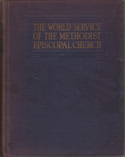 The World Service of the Methodist Episcopal Church, Diffendorfer, Ralph E.