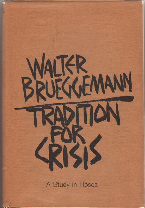 Tradition For Crisis A Study in Hosea, Brueggemann, Walter