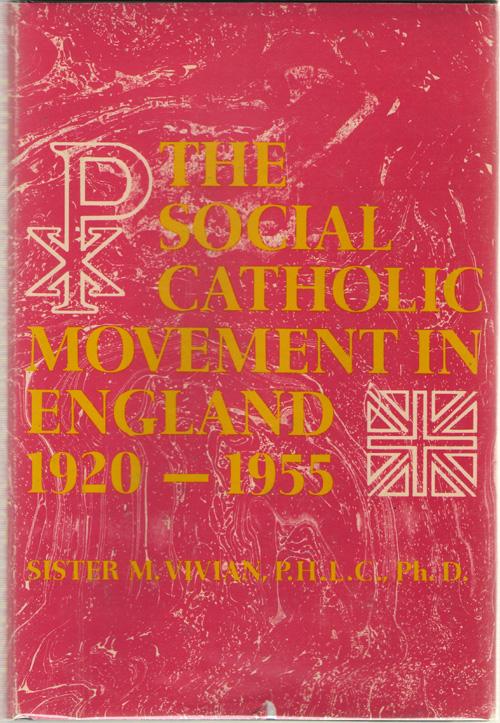 The Social Catholic Movement In England, 1920-1955, Brand, M. Vivian
