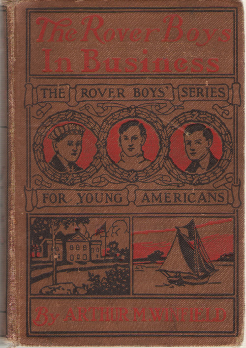 The Rover Boys In Business Or, the Search for the Missing Bonds, Winfield, Arthur M.
