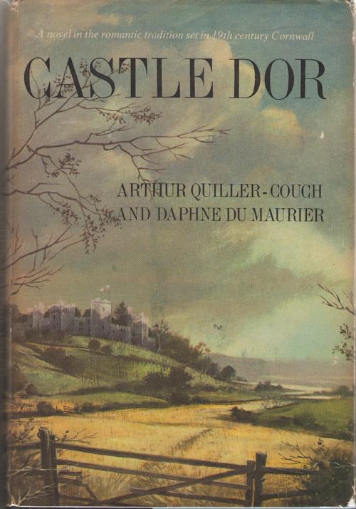 Castle Dor, Quiller-Couch, Arthur & Daphne Du Maurier
