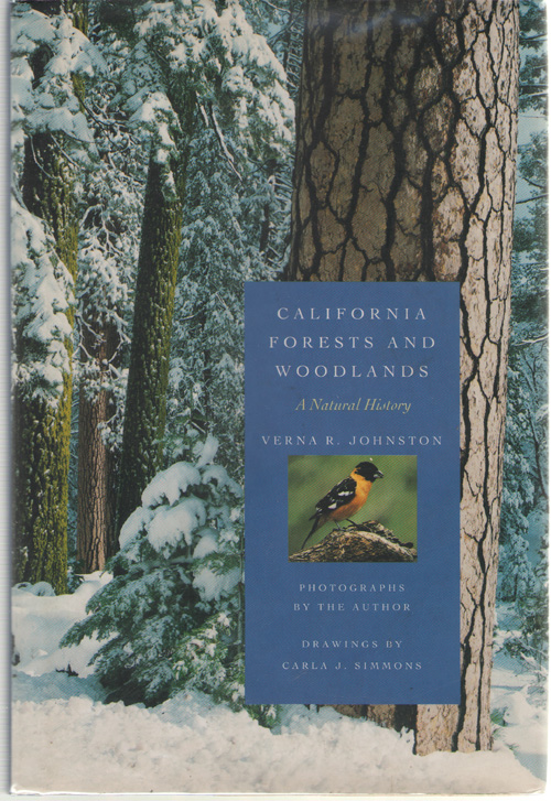 California Forests and Woodlands  A Natural History, Johnston, Verna R. & Carla J. Simmons (Illustrator)