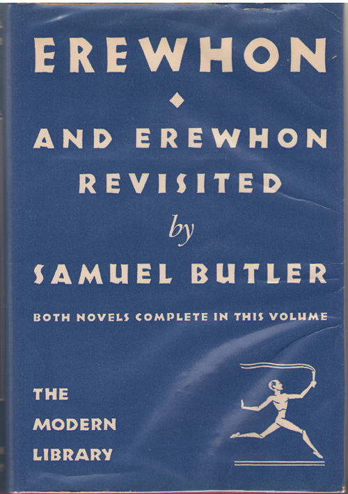 Erewhon and Erewhon Revisited Both Novels Complete in This Volume, Butler, Samuel