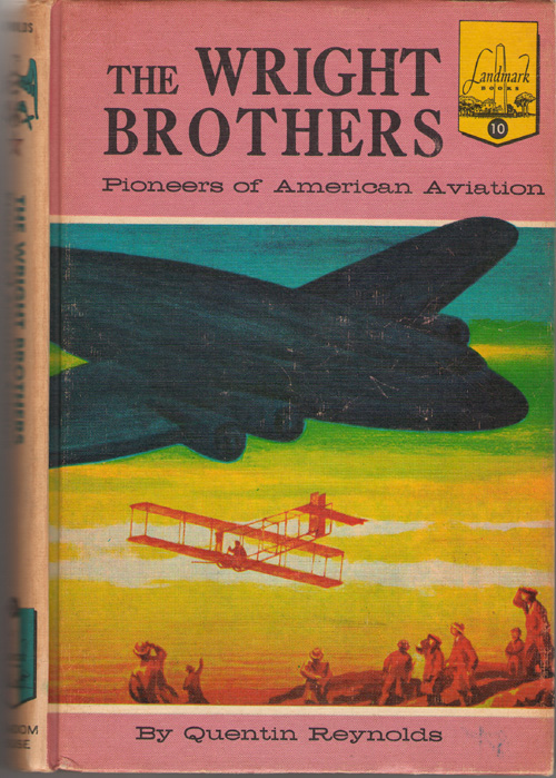 The Wright Brothers Pioneers of American Aviation, Reynolds, Quentin