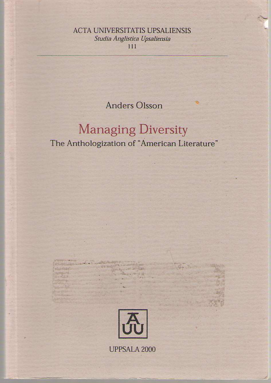 "Managing Diversity The Anthologization of ""American Literature"", Olsson, Anders"