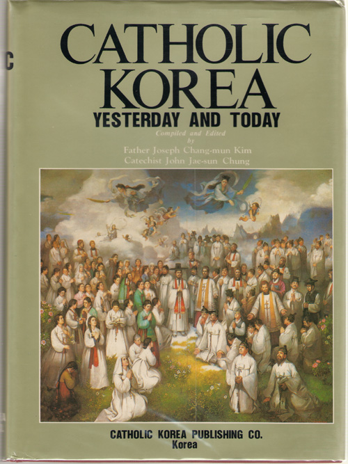 Catholic Korea  Yesterday and Today, Kim, Joseph Chang-mun & John Jae-sun Chung