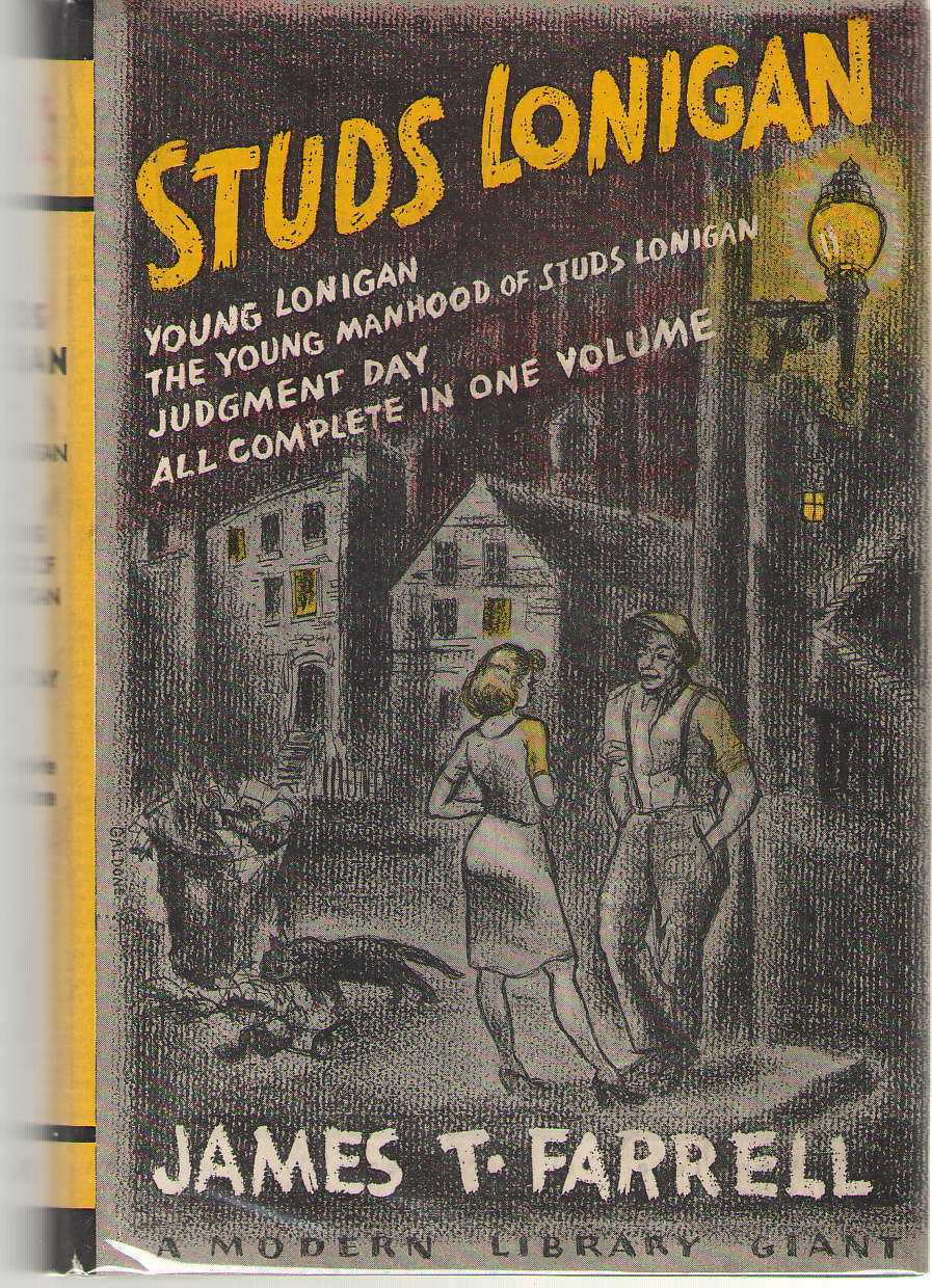 Studs Lonigan A Trilogy Containing: Young Lonigan, the Young Manhood of Studs Lonigan, Judgement Day, Farrell, James T.
