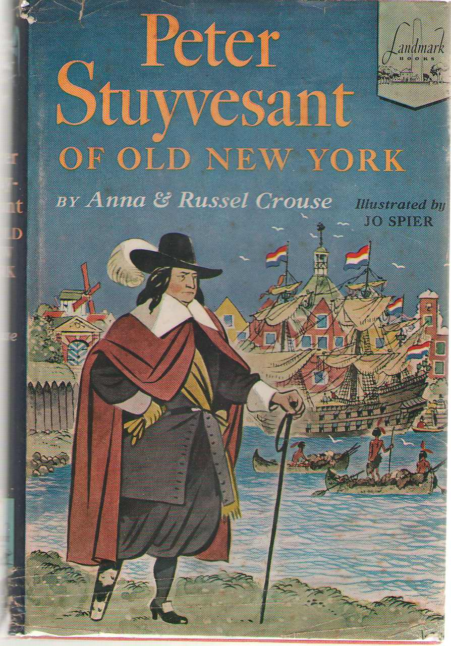 Peter Stuyvesant Of Old New York, Crouse, Anna Erskine & Russel