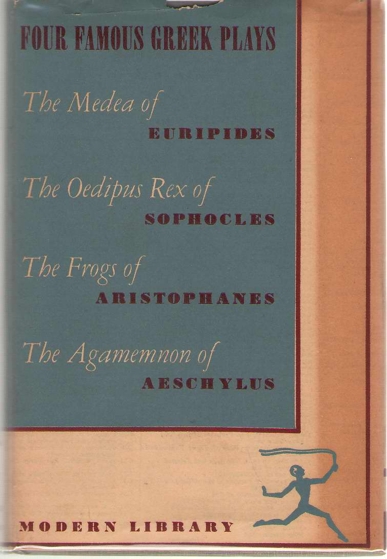 Four Famous Greek Plays Plays of Aeschylus, Sophocles, Euripedes and Aristophanes