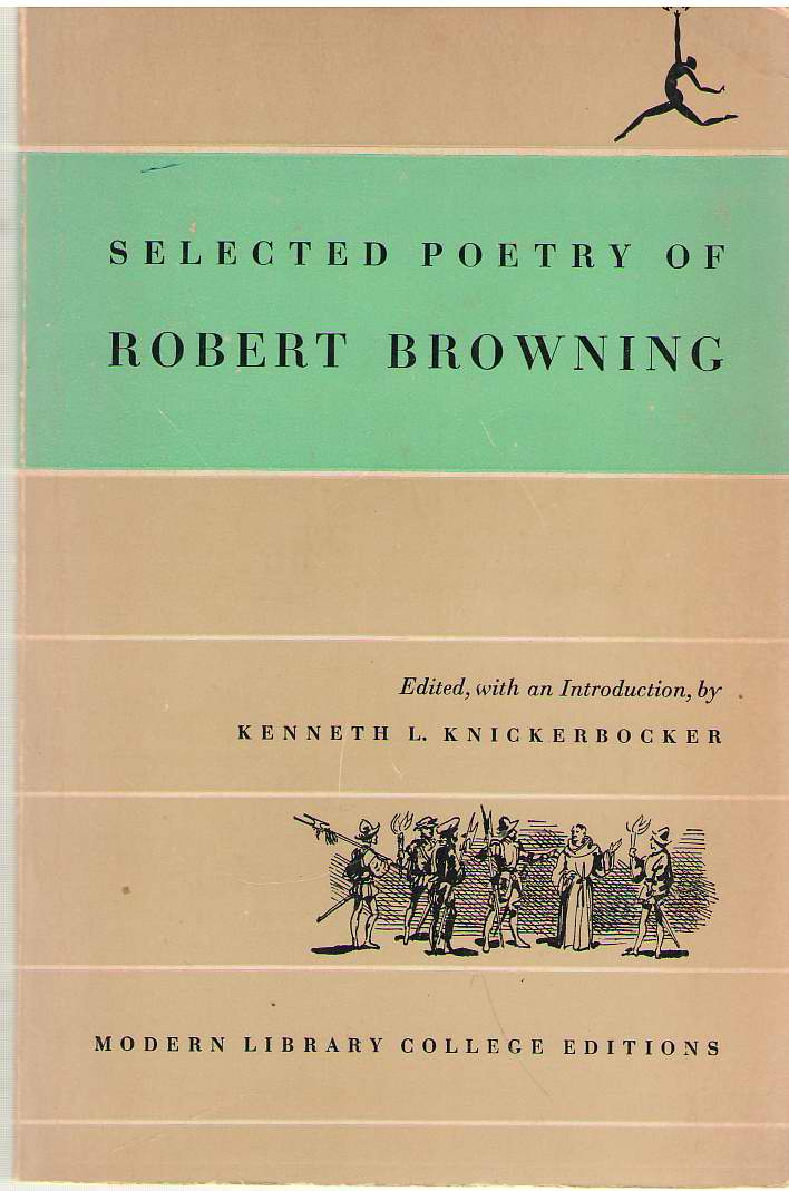 Selected Poetry of Robert Browning, Browning, Robert; Knickerbocker, Kenneth L. (editor, introduction)
