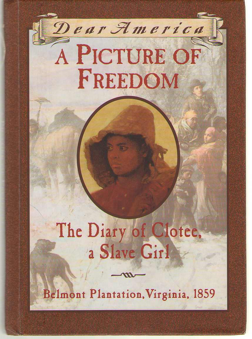 A Picture of Freedom  The Diary of Clotee, a Slave Girl, Belmont Plantation, 1859, Mckissack, Patricia C.