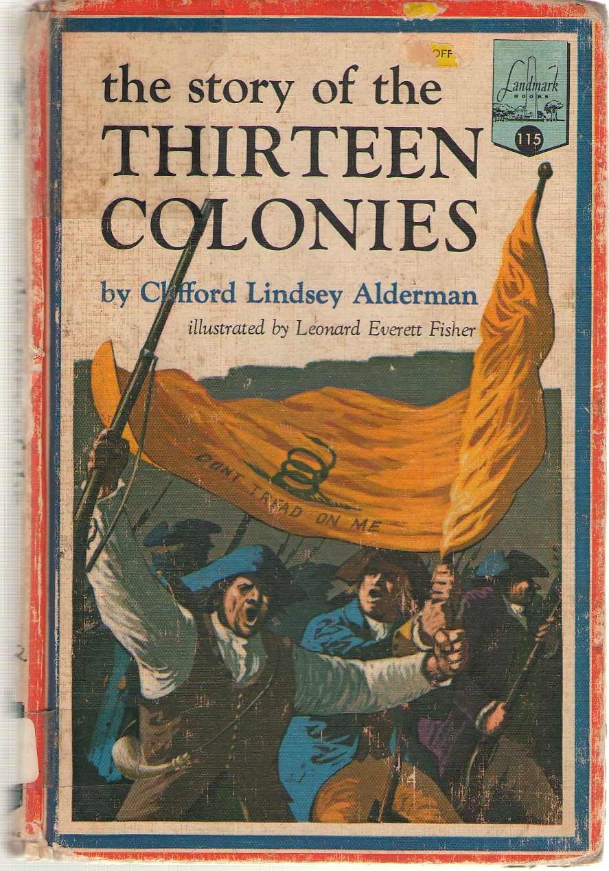 The Story Of The Thirteen Colonies, Alderman, Clifford Lindsey; Fisher, Leonard Everett (Illustrator)