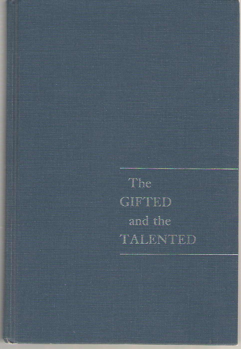 The Gifted And The Talented, Their Education And Development, Passow, A. Harry (editor)