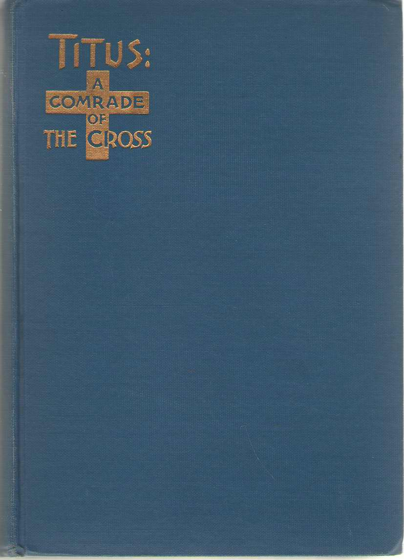 Titus A Comrade of the Cross, Kingsley, Florence Morse