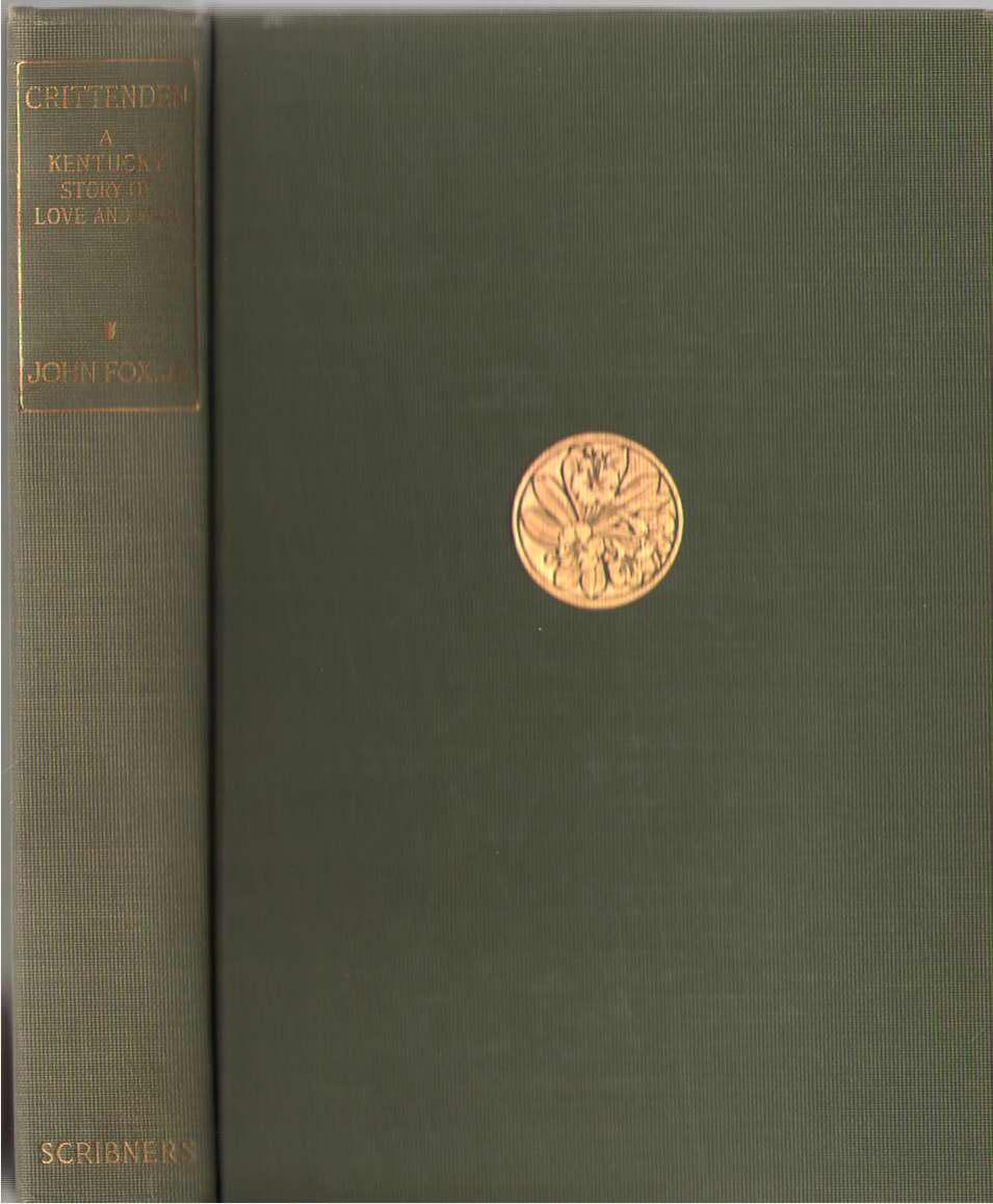 Crittenden A Kentucky Story of Love and War, Fox, John, Jr.