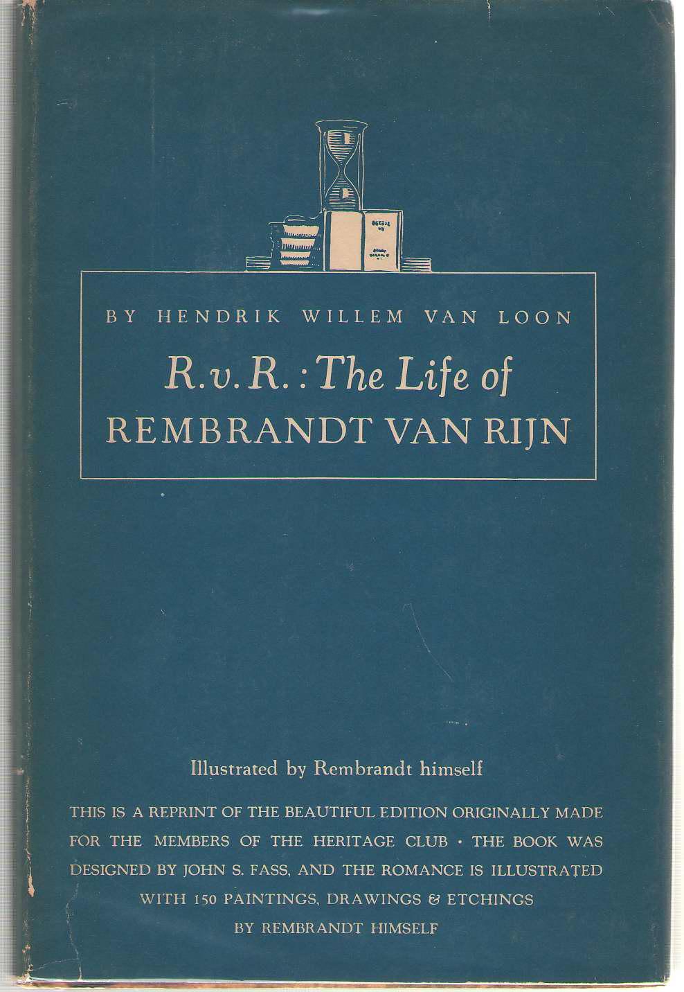 R. V. R. The Life of Rembrandt Van Rijn, Van Loon, Hendrik Willem
