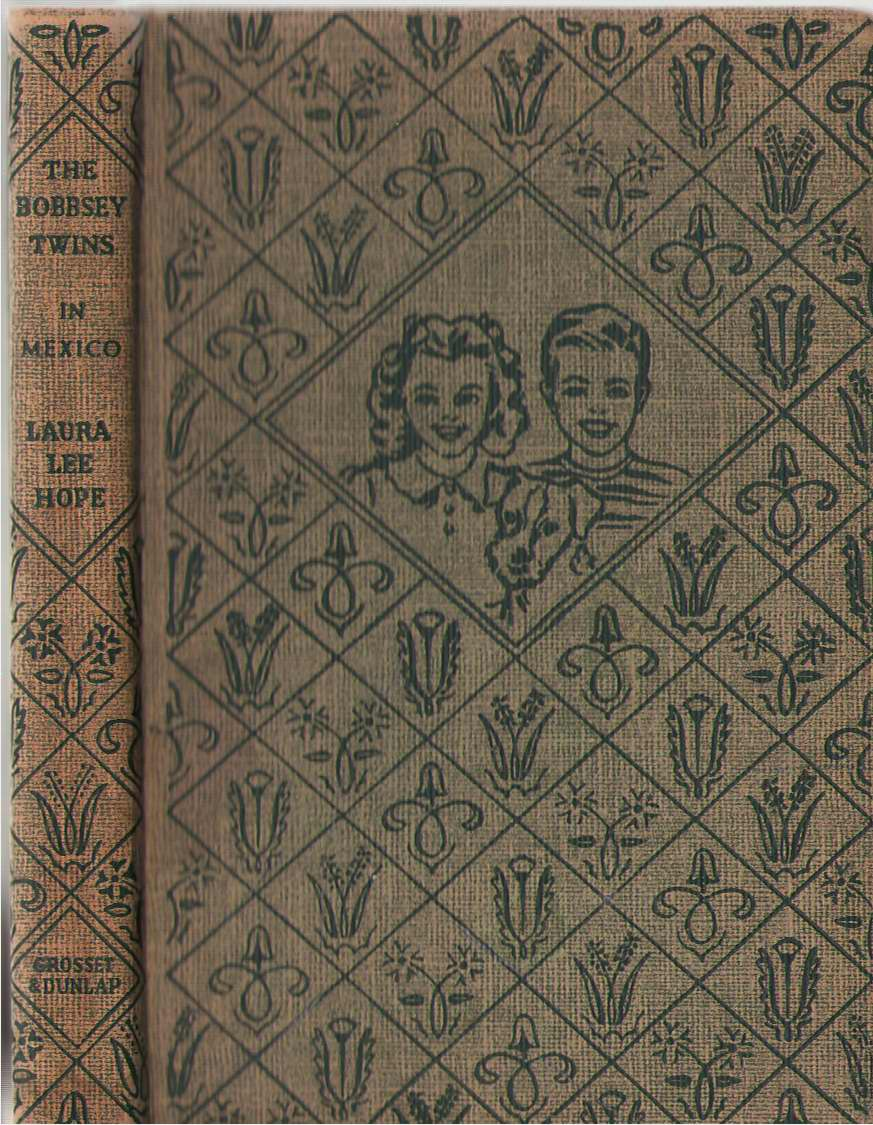 The Bobbsey Twins In Mexico, Hope, Laura Lee; Adams, Harriet S. (Ghost Writer)