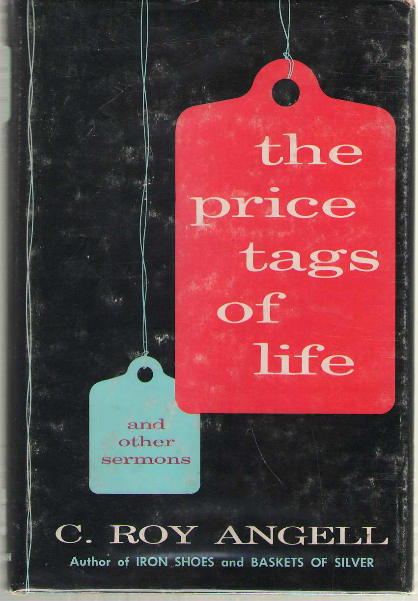 The Price Tags Of Life, Angell, C. Roy