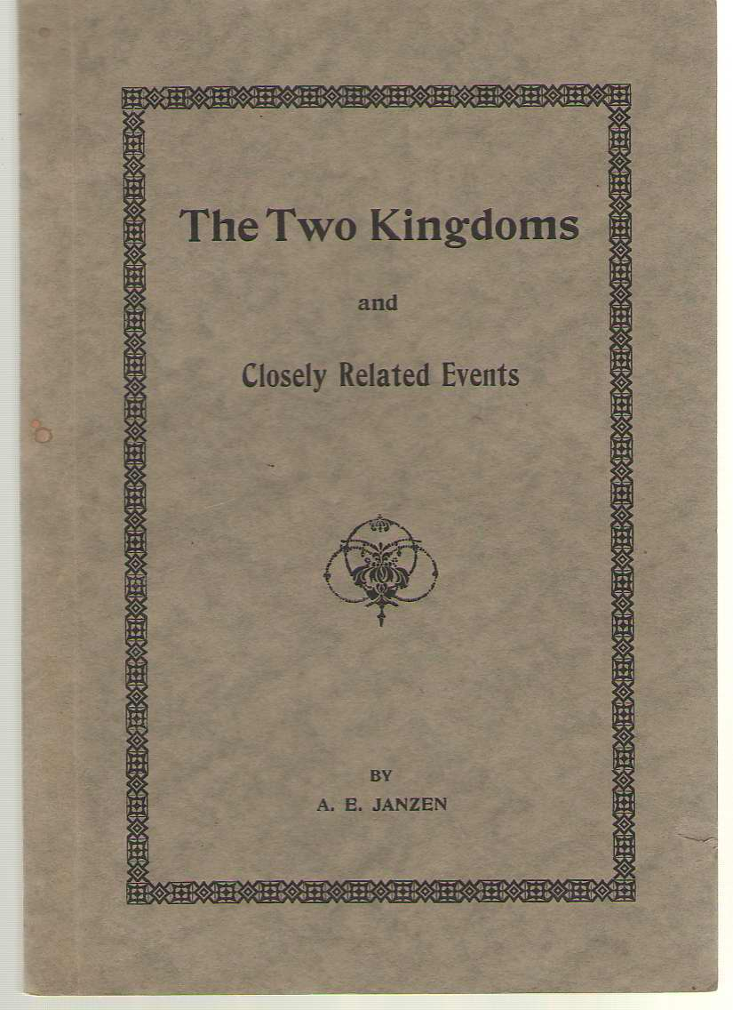 The Two Kingdoms And Closely Related Events, Janzen, Abraham Ewell
