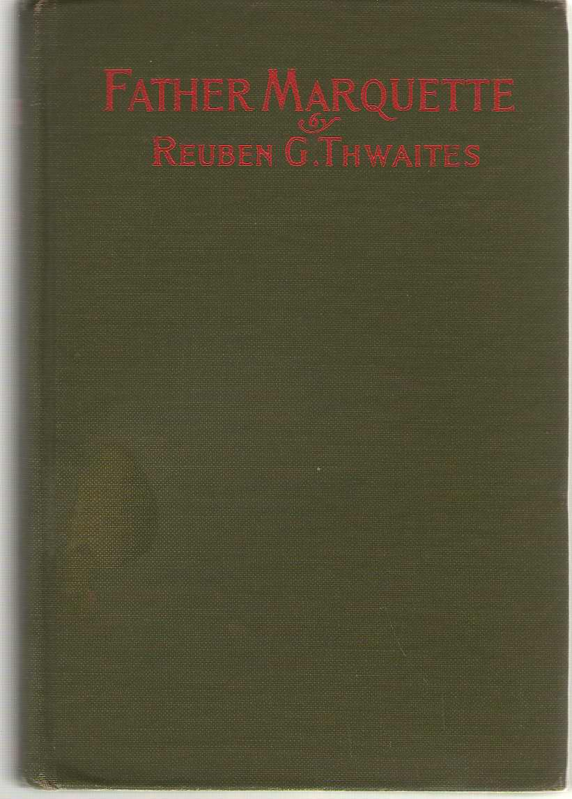 Father Marquette, Thwaites, Reuben