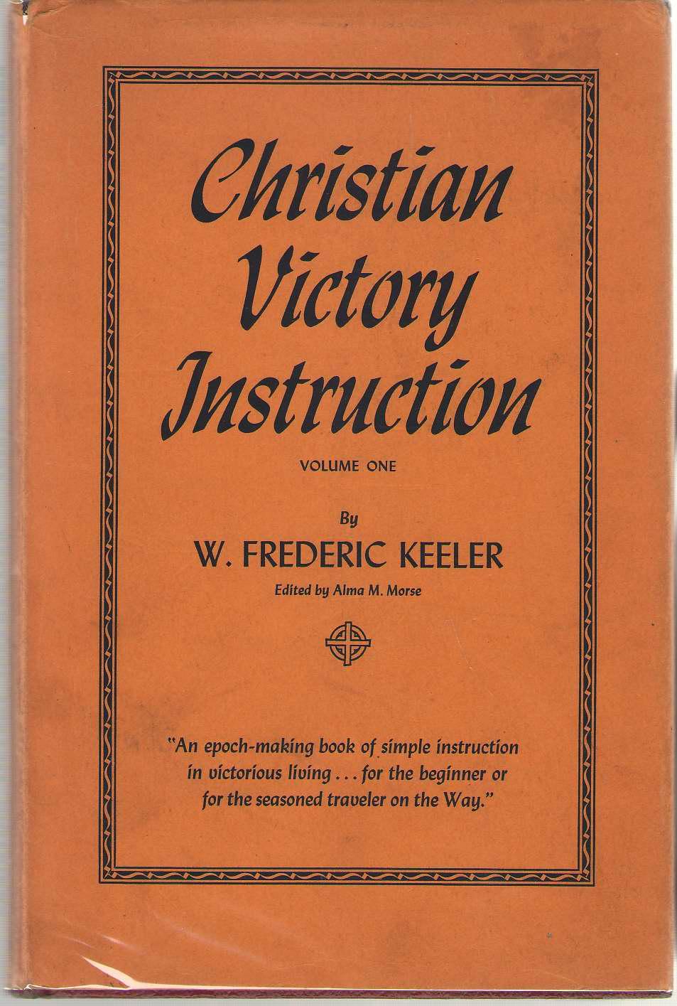 Christian Victory Instruction, V.1, Keeler, William Frederick