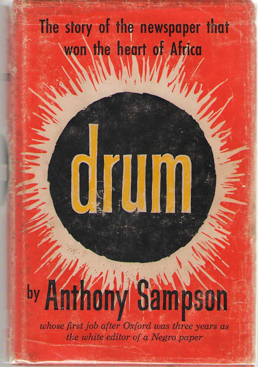 Drum The Newspaper That Won the Heart of Africa, Sampson, Anthony