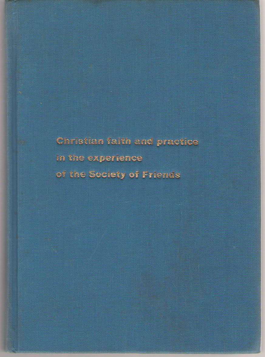 Christian Faith And Practice In The Experience Of The Society Of Friends, Friends, Society Of