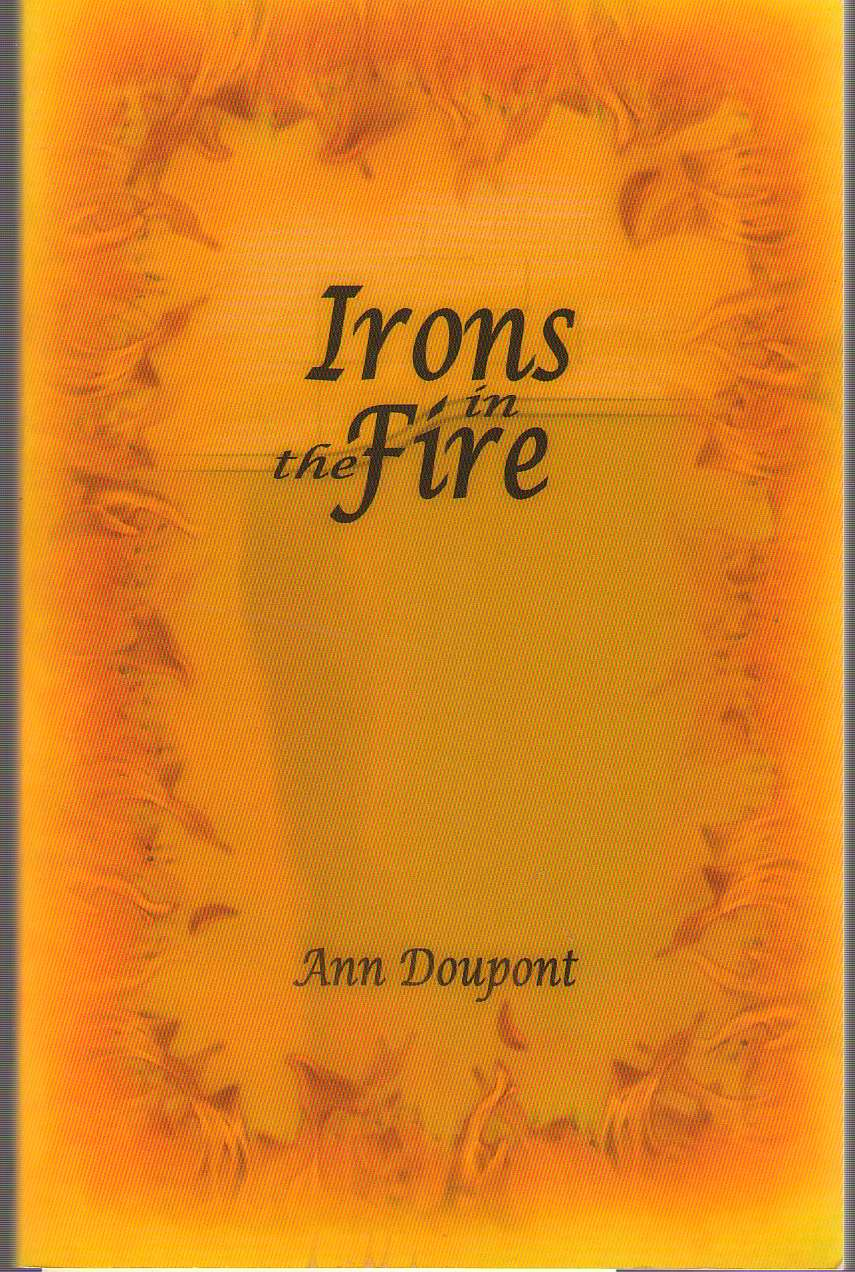 Irons In The Fire, Doupont, Ann