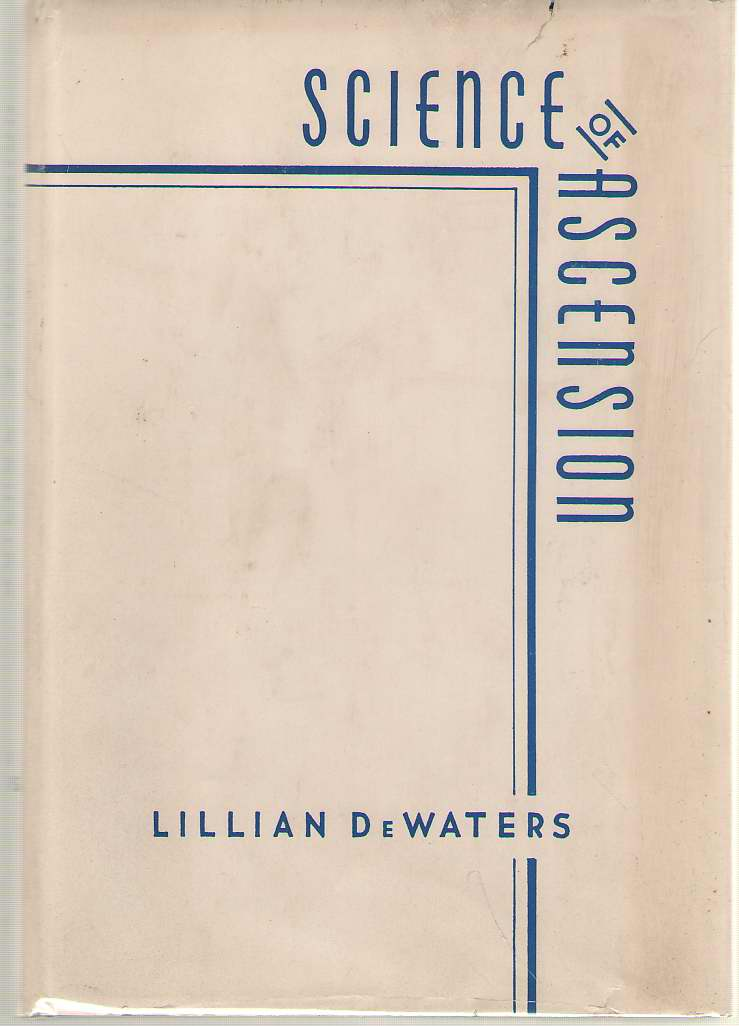 Science of Ascension A Study of the Absolute, Dewaters, Lillian
