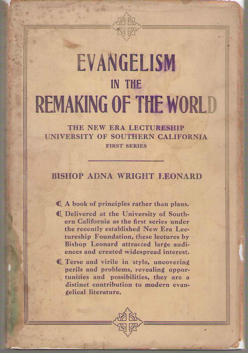 Evangelism in the Remaking of the World The New Era Lecturship University of Southern California First Series, Leonard, Adna Wright