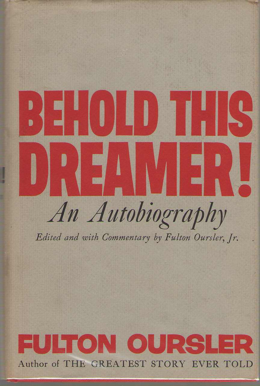 Behold this dreamer! An Autobiography, Oursler, Fulton