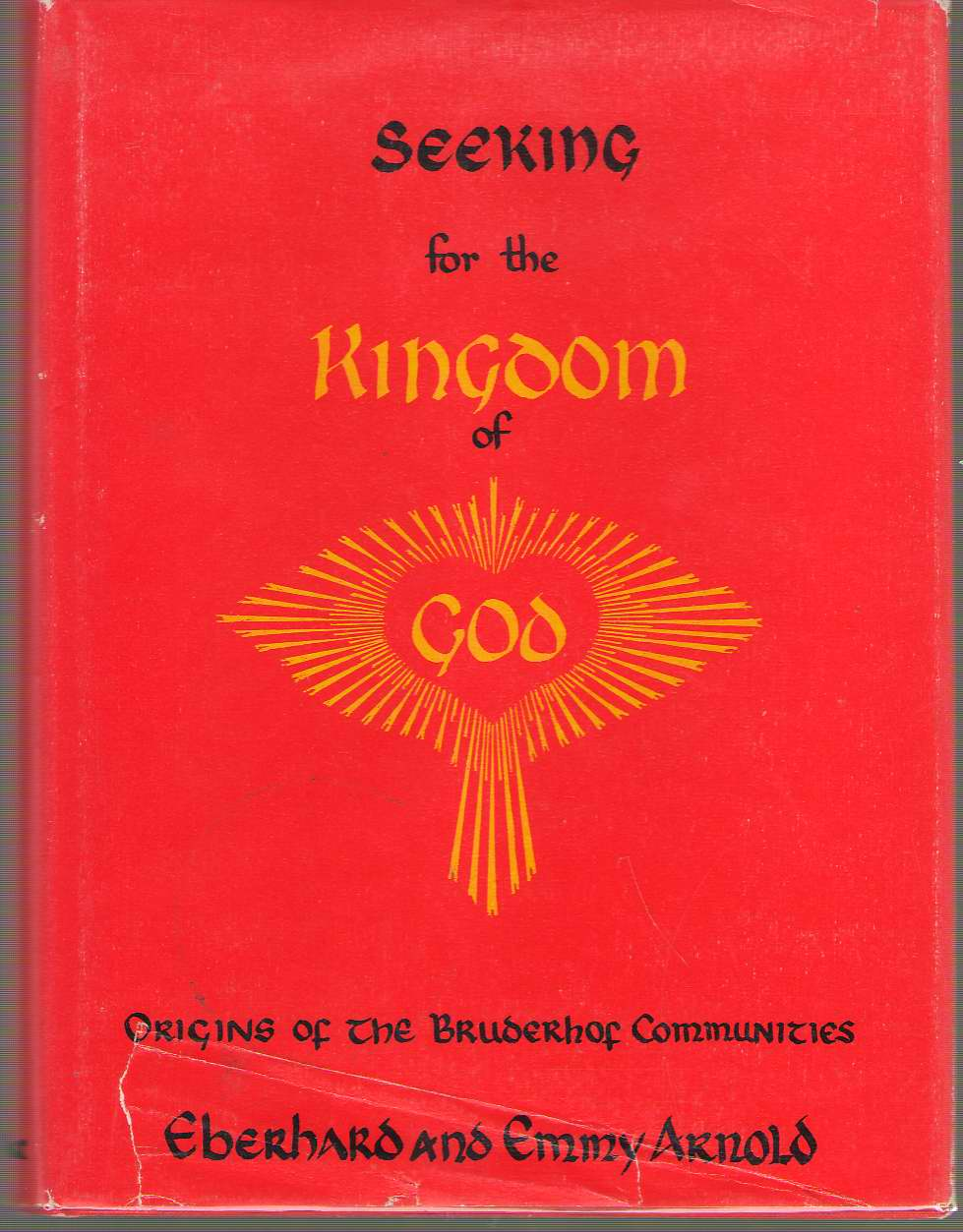 Image for Seeking For The Kingdom Of God Origins of the Bruderhof Communites