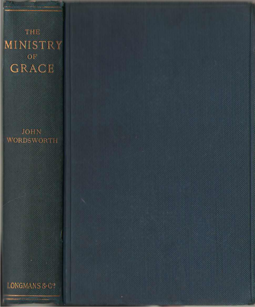 The Ministry of Grace  Studies in Early Church History with Reference to Present Problems, Wordsworth, John