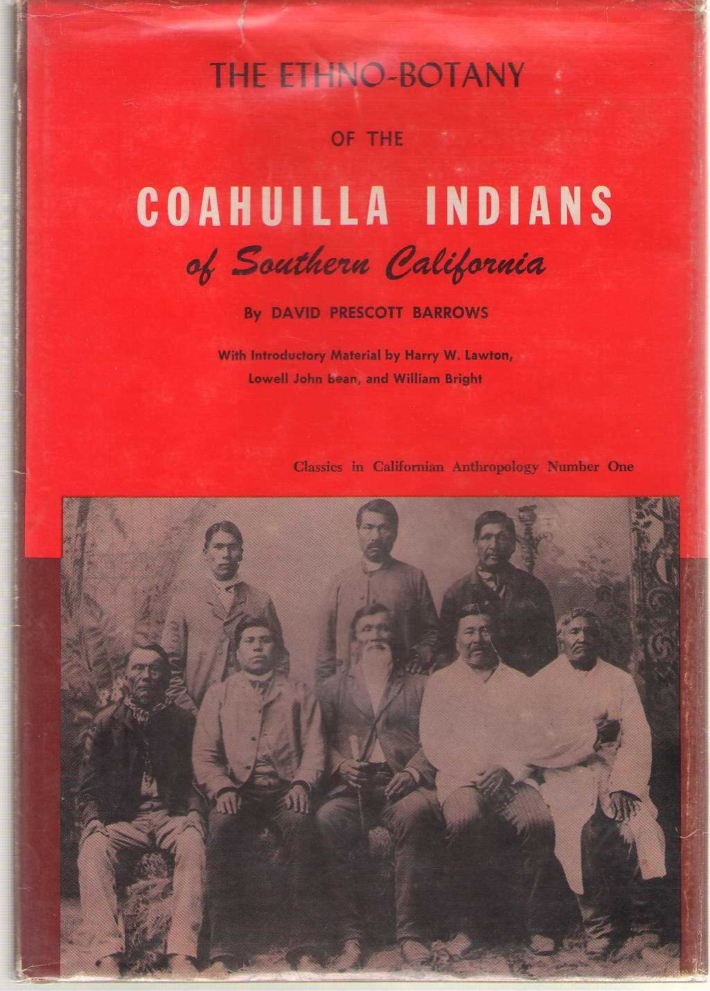 The Ethno-botany Of The Coahuilla Indians Of Southern California Includes a Cahuilla Bibliography, Barrows, David Prescott