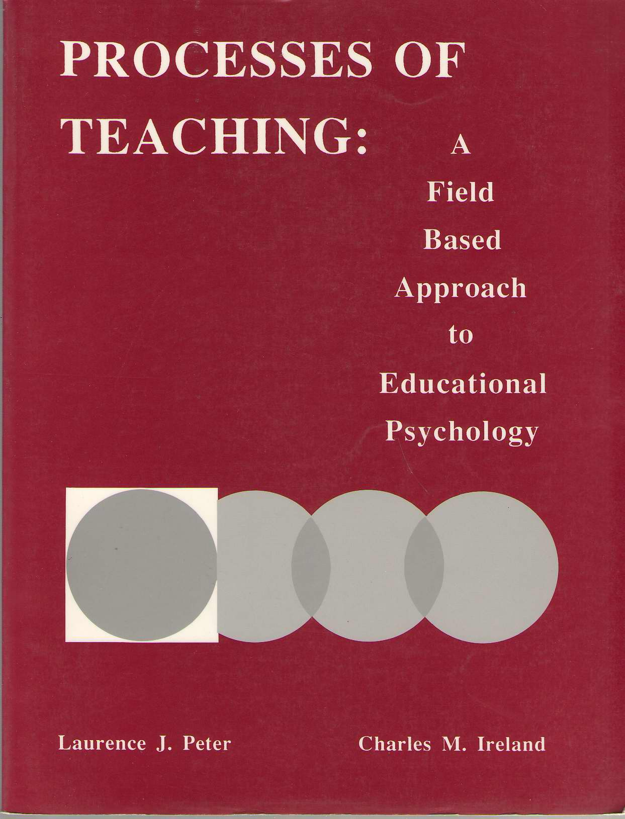 Image for Processes Of Teaching A Field-Base and Approach to Educational Psychology
