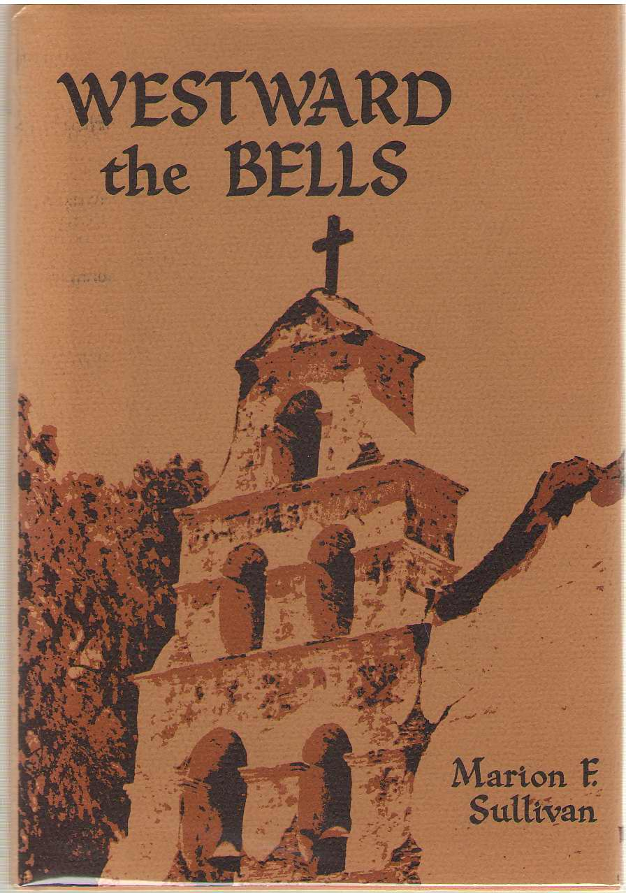 Westward The Bells, Sullivan, Marion F.